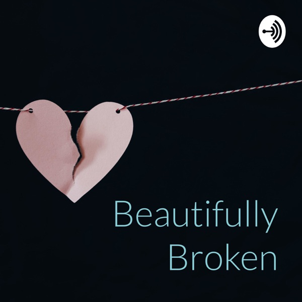 Beautifully Broken: His Story/Our Hearts