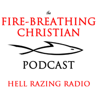 Fire Breathing Christian podcast