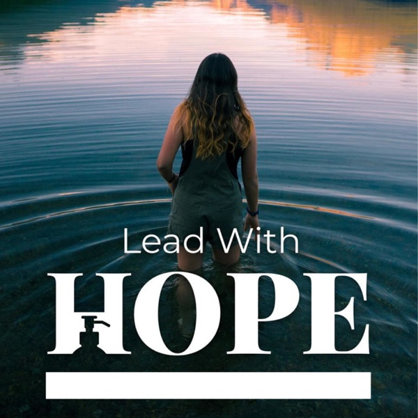 005: is the lighthouse calling you in? – Lead with Hope: a