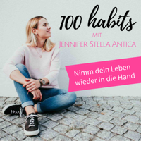 100 Habits – mit Jennifer Stella Antica podcast