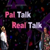 Pal Talk Real Talk artwork