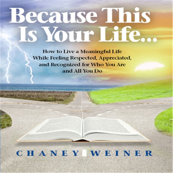Because This Is Your Life Podcast with Chaney Weiner