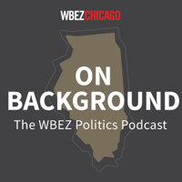 On Background: WBEZ's Politics Podcast podcast
