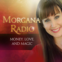 Morgana Radio for more Money, Love, and Magic podcast