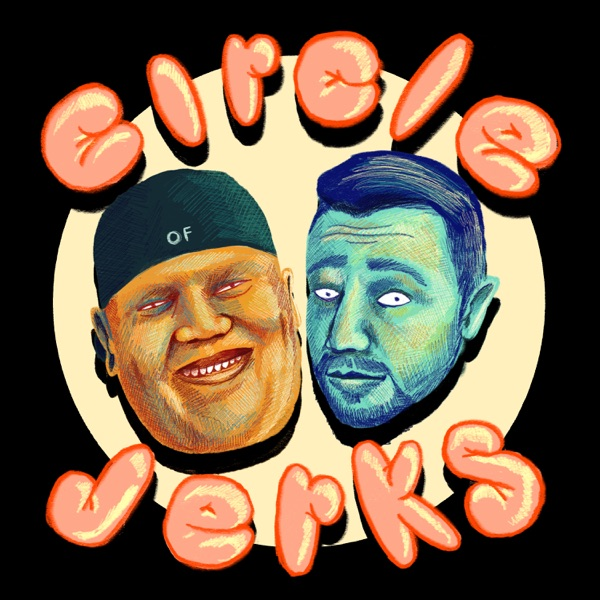 The Circle of Jerks Podcast:  Shock Jock Pop Culture Comedy