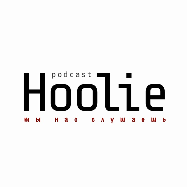 Hoolie Podcast