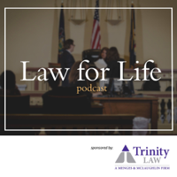 Law for Life - Trinity Law Podcast podcast
