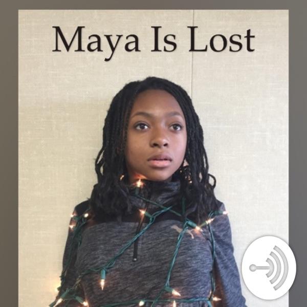 Maya is lost