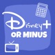 Disney Plus or Minus