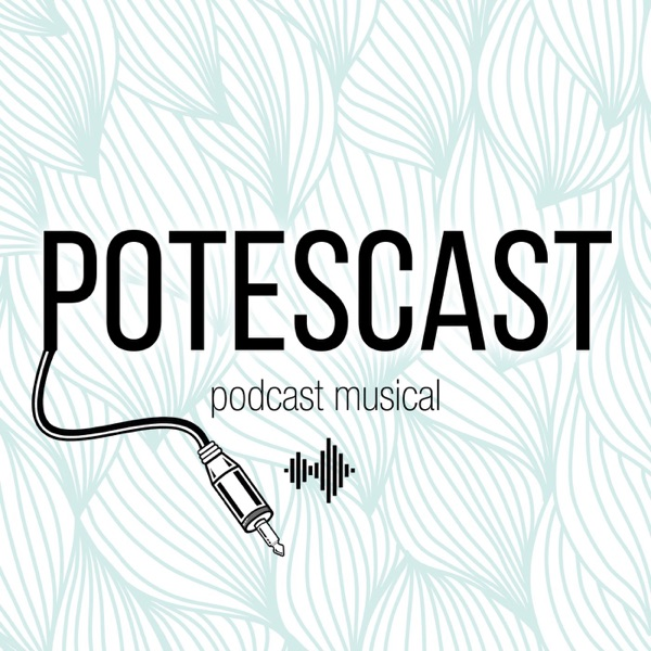 Potescast - Podcast musical