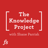 Podcast cover art for The Knowledge Project with Shane Parrish