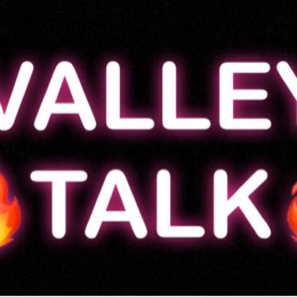 VALLEY TALK