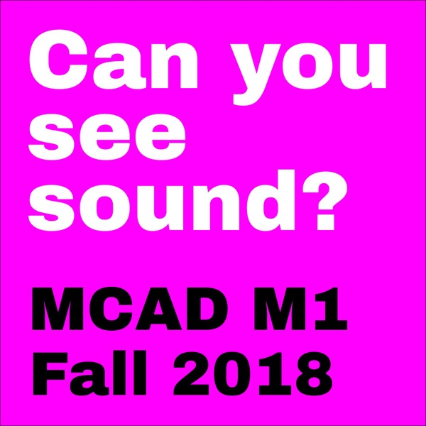 Can you see sound? (MCAD Media One)
