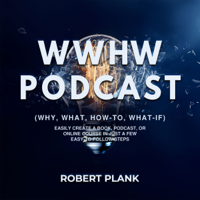 WWHW: Why, What, How-To, What-If podcast
