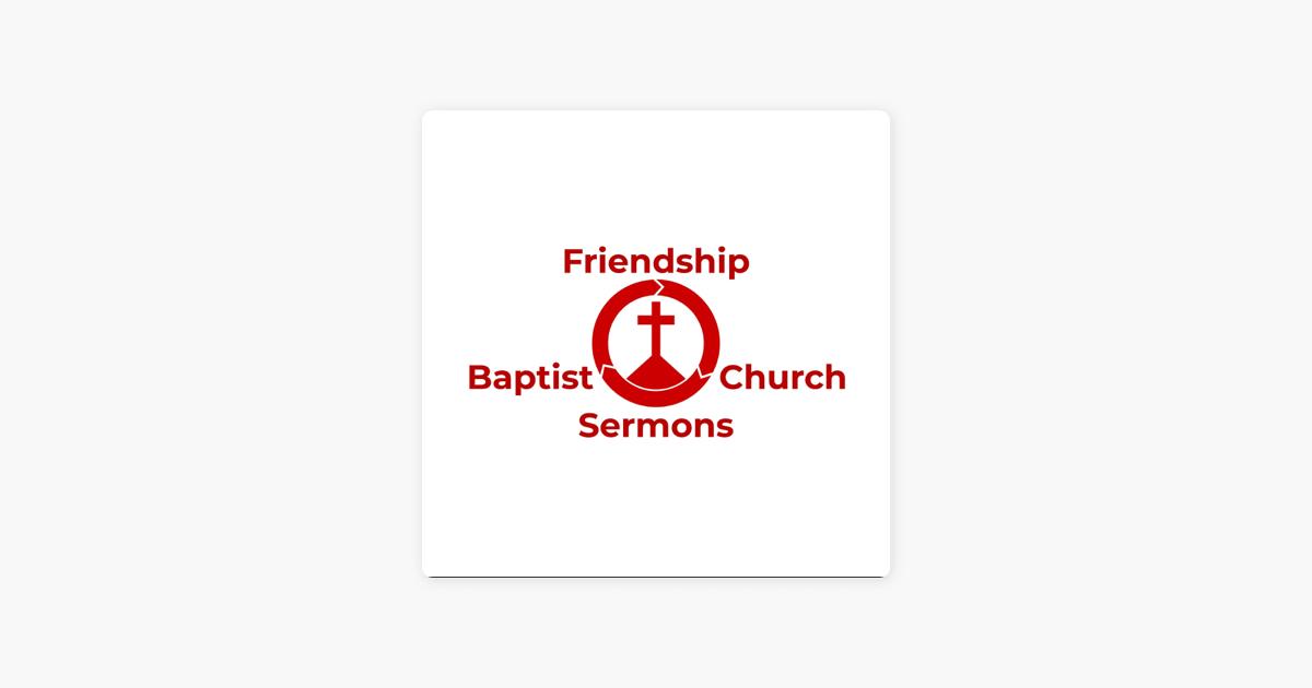 Friendship Baptist Church Sermons: Futile Sin and Faithful Salvation