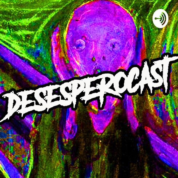 DesesperoCast