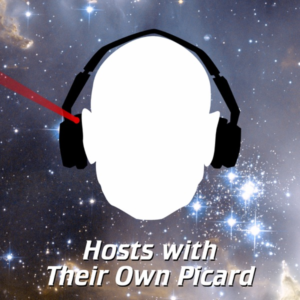 Hosts with Their Own Picard Podcast