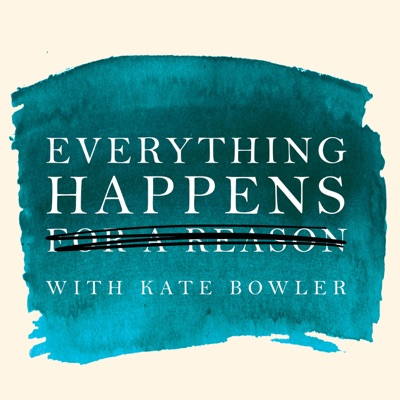 Everything Happens with Kate Bowler:Duke University