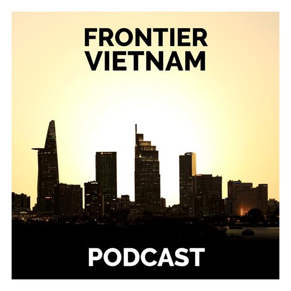 Frontier Vietnam Podcast