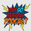 Why So Serious Pop Culture and Movie Review Podcast artwork