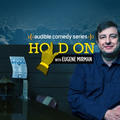Hold On with Eugene Mirman:Audible