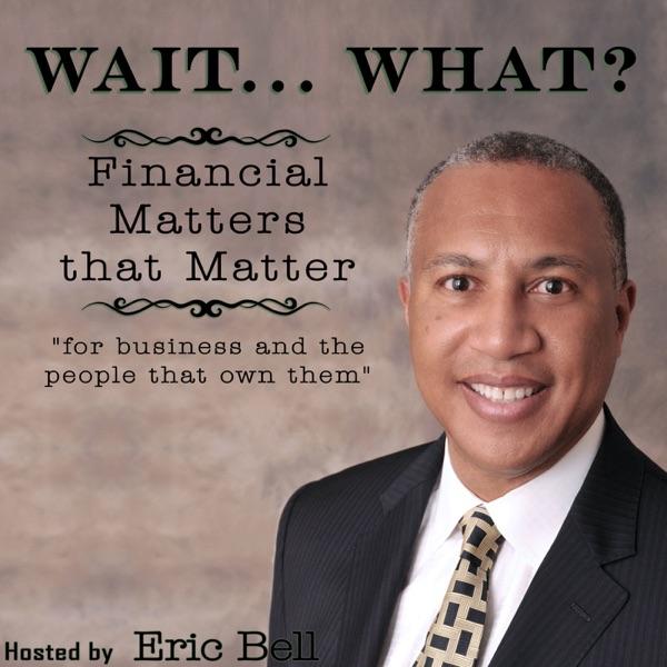 Wait... What? Financial Matters