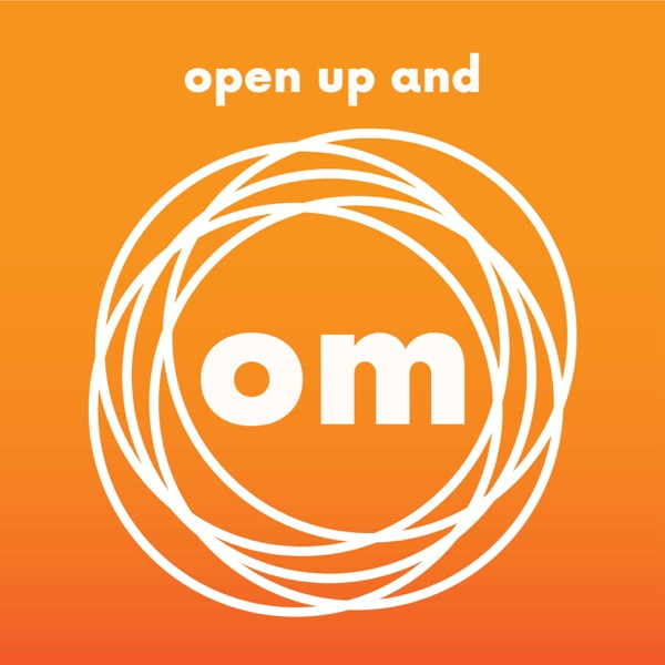 Open Up And Om