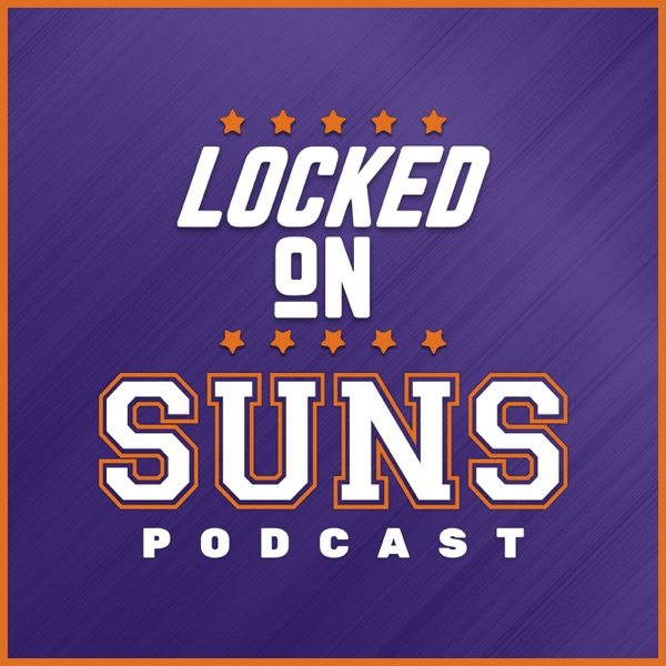 Locked On Suns - Daily Podcast On The Phoenix Suns
