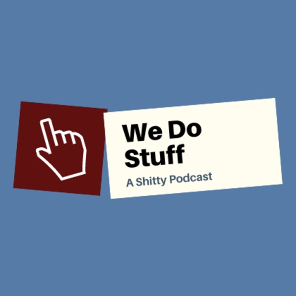 We Do Stuff...