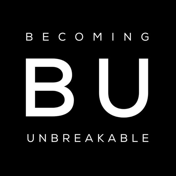 BECOMING UNBREAKABLE
