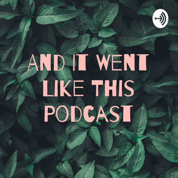 And It Went Like This Podcast
