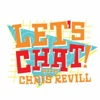 Let's Chat! with Chris Revill artwork