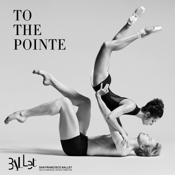 San Francisco Ballet - To The Pointe