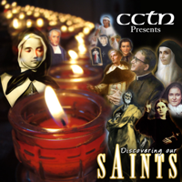 CCTN Presents: Discovering Our Saints podcast