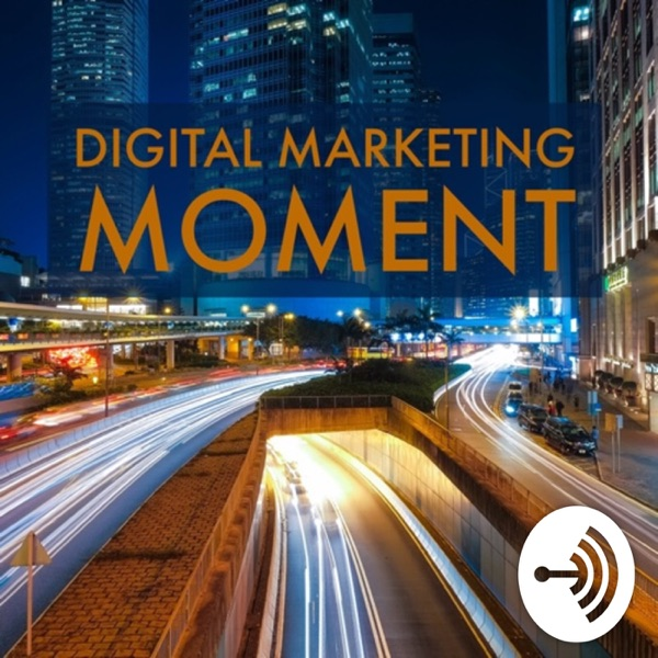 Digital Marketing Moment