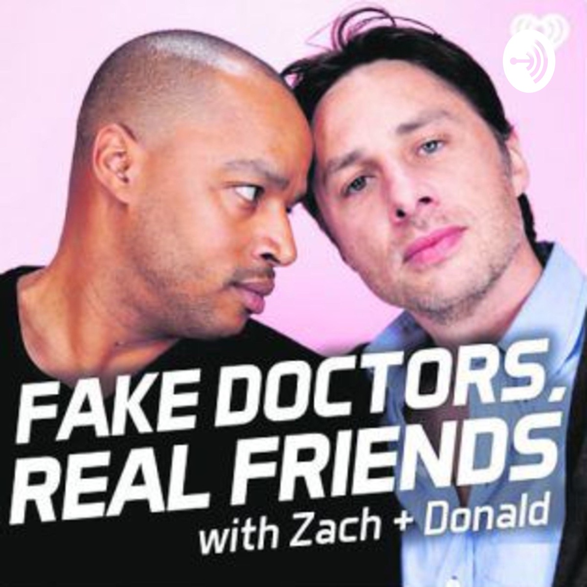 Fake Doctors Real Friends with Zach and Donald