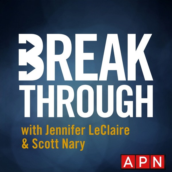 Breakthrough with Jennifer LeClaire & Scott Nary