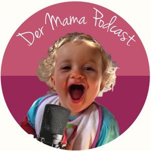 Der Mama Podcast - Kindererziehung und Familie/ Persönlichkeitsentwicklung für dich und deine Kinder/ Eltern/ Kind/ Familie