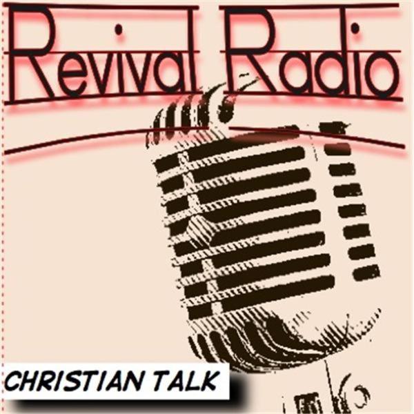 Revival Radio -Christian Talk