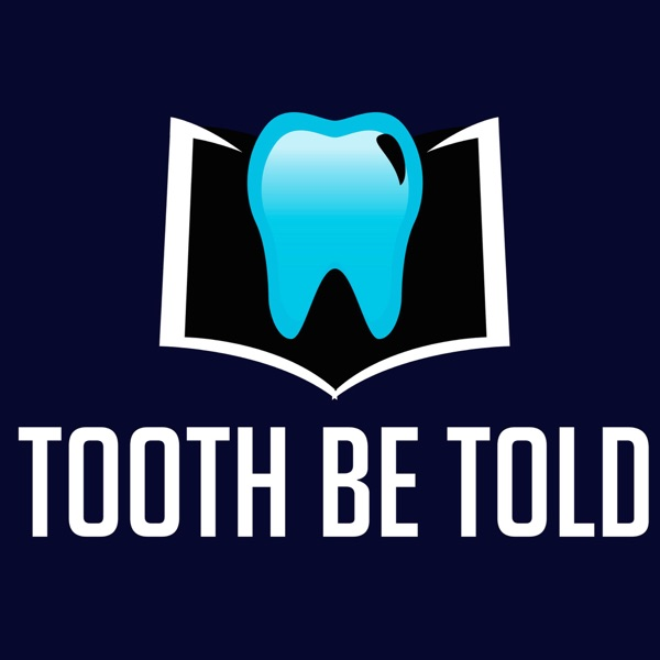 Tooth Be Told