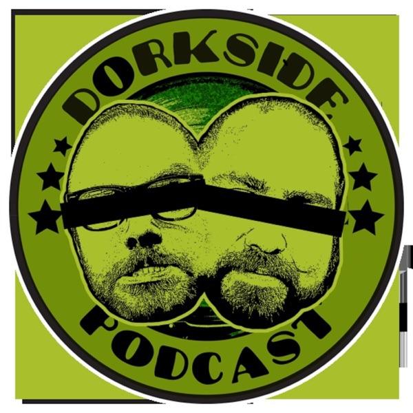 Dorkside Podcast