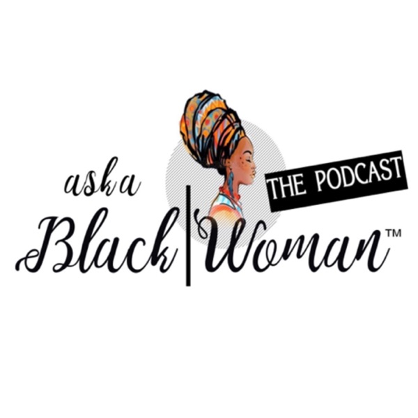 Ask A Black Woman