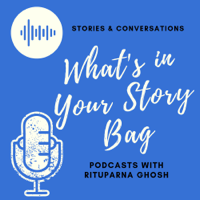 What's in Your Story Bag podcast