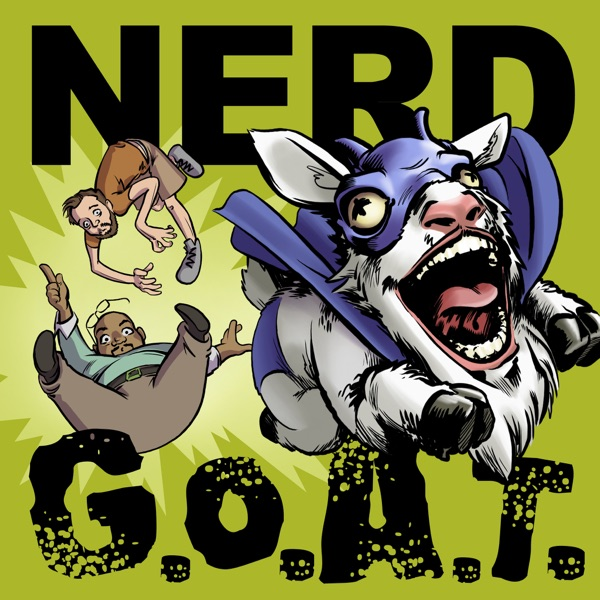 Nerd GOAT w/ Ed Greer and Ron Swallow