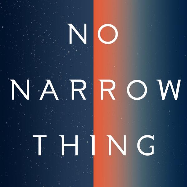 No Narrow Thing