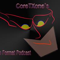 CoreTXone's Podcast podcast