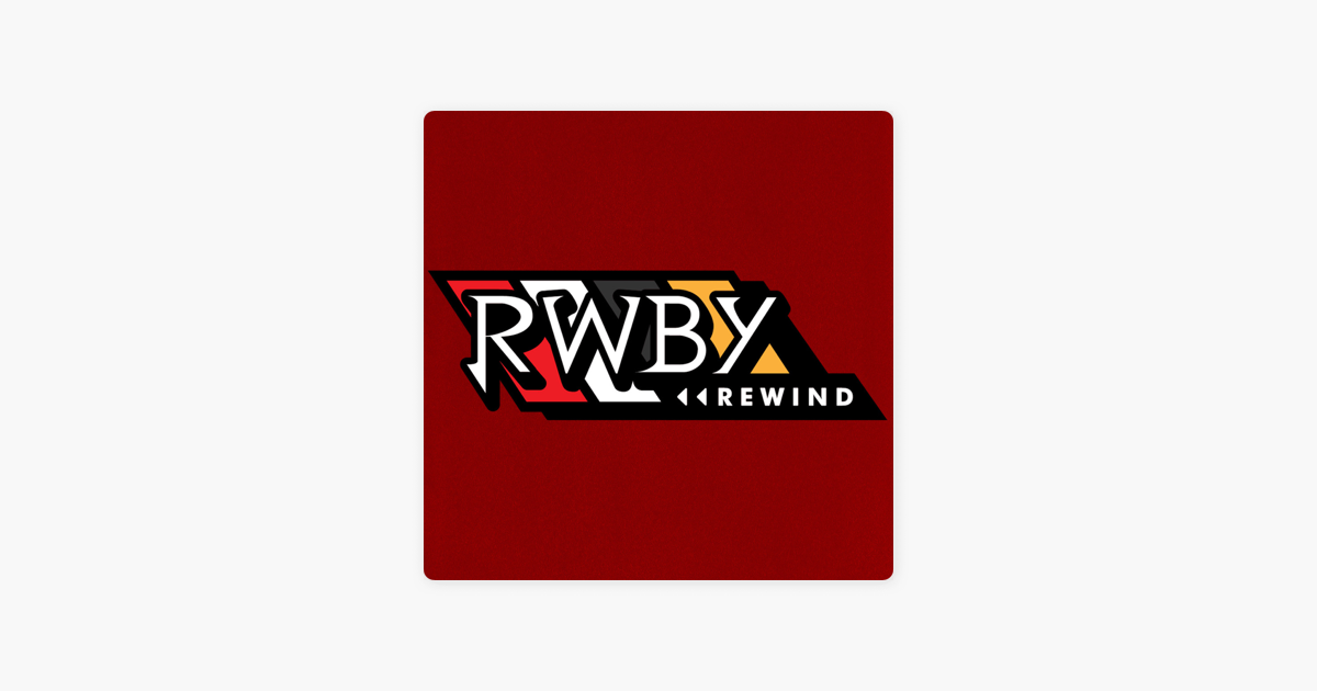 RWBY Rewind on Apple Podcasts
