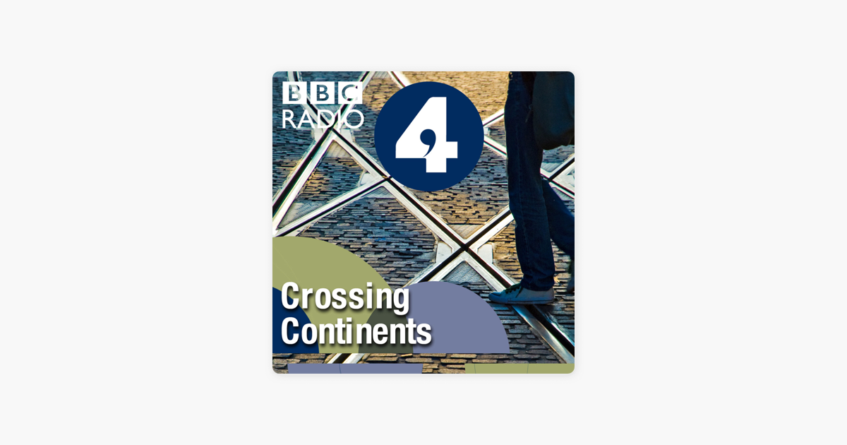 Crossing Continents sur Apple Podcasts
