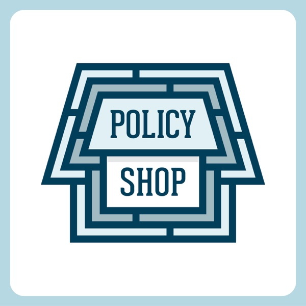 Policy Shop – Podcast – Podtail
