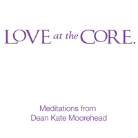 Love at the Core Video Meditations podcast